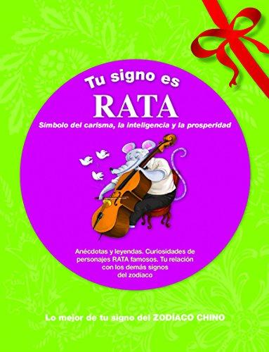 9788415003137: Tu signo es Rata: Lo mejor de tu signo del zodíaco chino (Tu zodíaco chino)