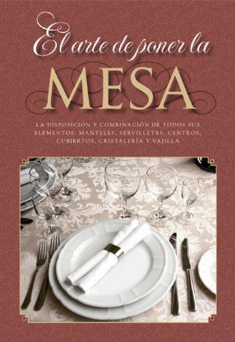 9788415003786: El arte de poner la mesa: La disposición y combinación de todos sus elementos: manteles, servilletas, centros, cubiertos, cristalería y vajilla