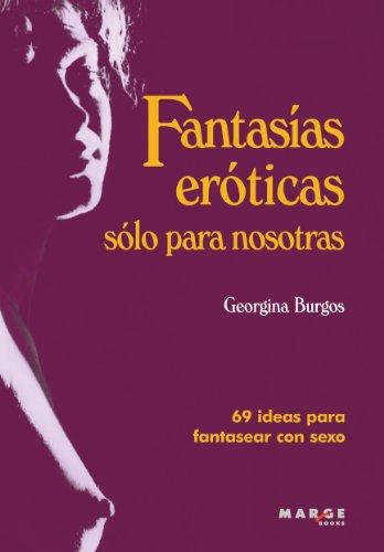 9788415004271: FANTASIAS EROTICAS SOLO PARA NOSOTRAS Marge