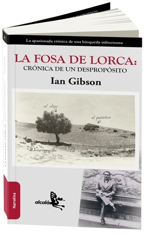 9788415009078: La fosa de Lorca / Lorca's Grave: Cronica de un desproposito / A Chronicle of Absurdity
