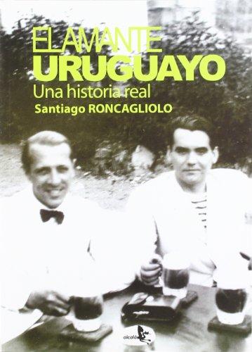 9788415009207: El amante uruguayo / The Uruguayan Lover: Una historia real / A True Story (Spanish Edition)