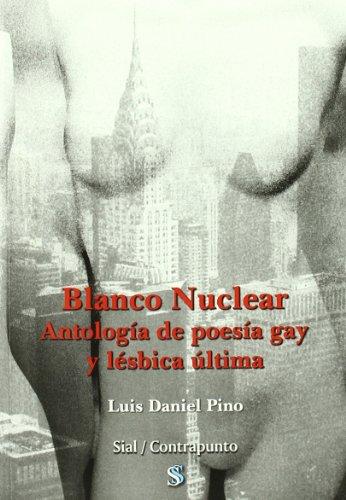 9788415014690: BLANCO NUCLEAR. ANTOLOGIA DE POESIA GAY Y LESBICA ULTIMA