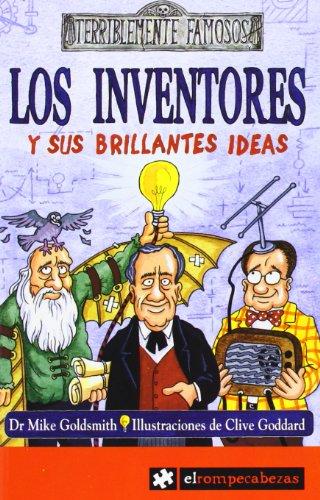 9788415016106: Los Inventores y sus Brillantes Ideas (Terriblemente Famosos, 4)
