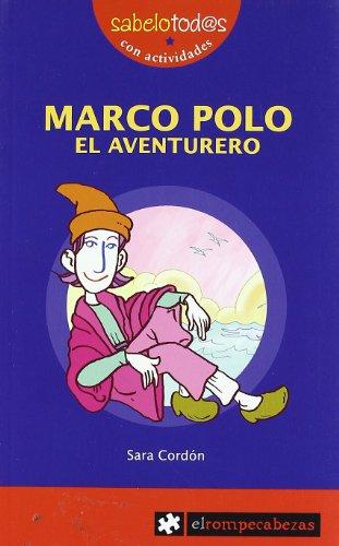 9788415016175: MARCO POLO el aventurero (Sabelotod@s)