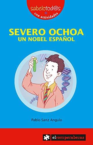 Severo Ochoa : un Nobel español: Pablo Sanz Angulo