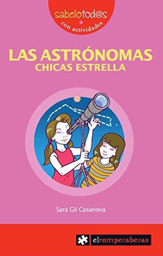 9788415016380: LAS ASTRÓNOMAS, chicas estrella (Sabelotod@s)