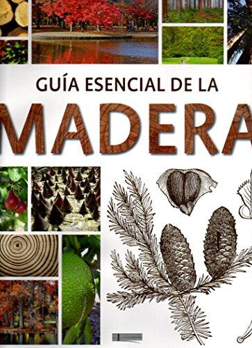 GUÍA ESENCIAL DE LA MADERA: Equipo Reditar