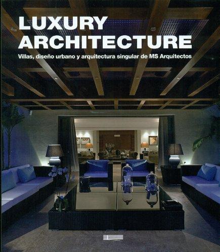 9788415023159: Luxury Architecture. Villas, Diseño Urbano Y Arquitectura Singular De MS Arquitectos