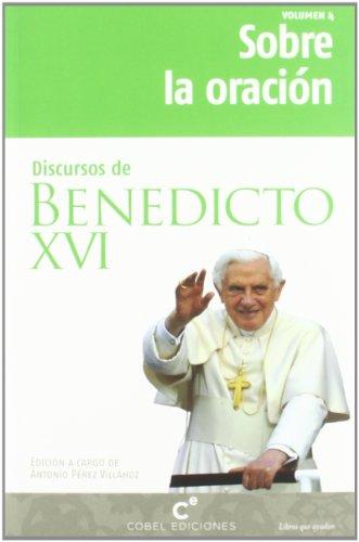 9788415024187: Sobre la oración. Discursos de Benedicto XVI