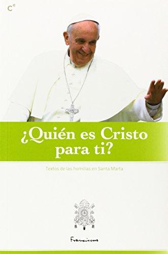 Quien es Cristo para ti: Este volumen: Bergoglio, Jorge Mario,