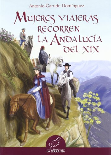 9788415030119: Mujeres viajeras recorren la Andalucía del XIX