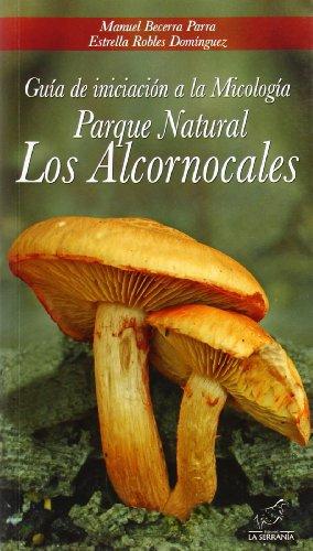 Guía de iniciación a la Micología Parque: Becerra Parra, Manuel;
