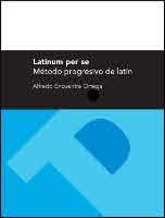 9788415031963: Latinum per se. Método progresivo de latín (Textos Docentes)
