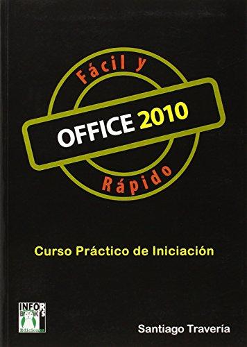 9788415033097: Office 2010 Facil y Rapido: Curso Practico de Iniciacion