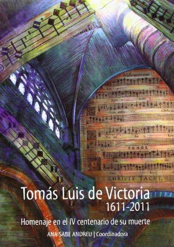9788415038276: Tomás Luis de Victoria, 1611-2011 : homenaje en el IV centenario de su muerte
