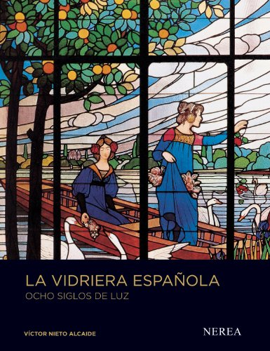 9788415042006: La vidriera espanola / The Spanish Showcase: Ocho Siglos De Luz / Eight Centuries of Light