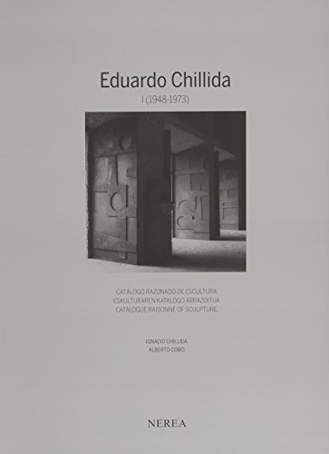 9788415042853: Eduardo Chillida I (1948-1973) Catalogue Raisonne Of Sculpture