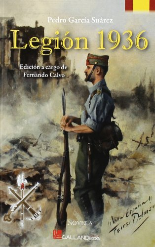 9788415043126: Legión 1936 (Novela (galland Books))