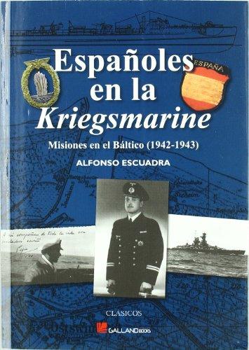 9788415043287: ESPAÑOLES EN LA KRIEGSMARINE