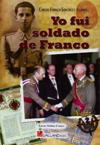 9788415043409: Yo fui soldado de Franco (Stug3 (galland Books))