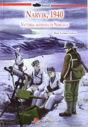9788415043416: NARVIK, 1940. VICTORIA ALEMANA NORUEGA