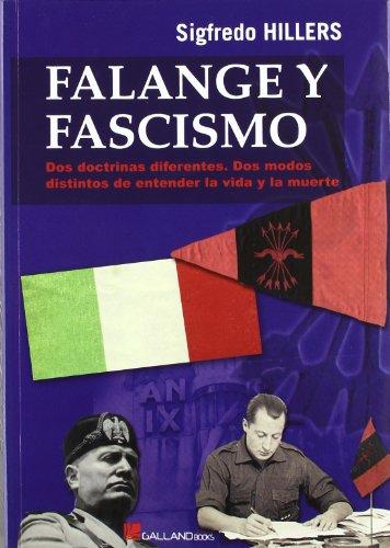9788415043430: Falange y fascismo: dos doctrinas diferentes, dos modos distintos de entender la vida y la muerte