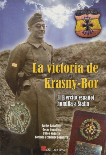9788415043683: La victoria de Krasny-Bor : el ejército español humilla a Stalin
