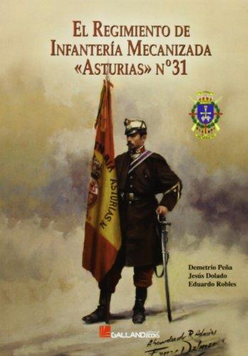 9788415043775: El Regimiento de Infantería Mecanizada Asturias 31