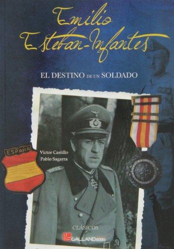 9788415043782: Emilio Esteban-Infantes. El Destino De Un Soldado (Clasicos (galland Books))