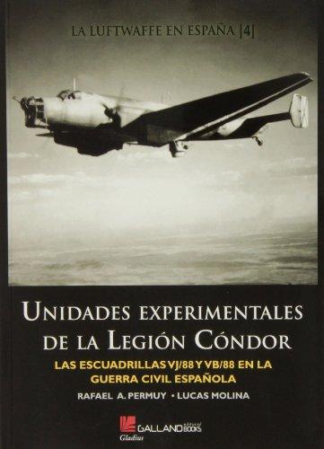9788415043867: Unidades Experimentales De La Legión Condor. Las Escuadrillas VJ/88 Y VB/88 En La Guerra Civil Española (Gladius)
