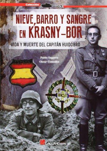 Nieve, barro y sangre en Krasny-Bor : Oscar Gonzalez Lopez,