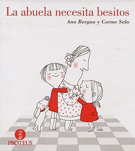 9788415047322: La abuela necesita besitos