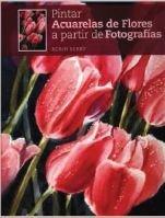 9788415053026: Pintar acuarelas de flores a partir de fotografías