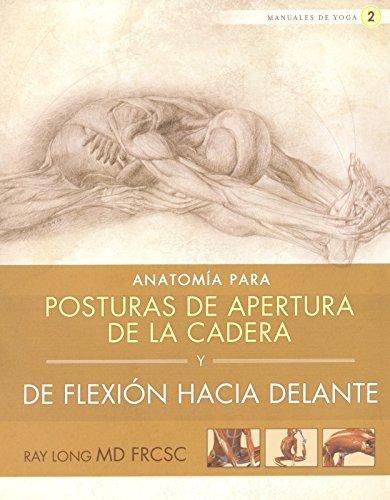 9788415053156: Anatomía para posturas de apertura de la cadera y de flexión hacia delante