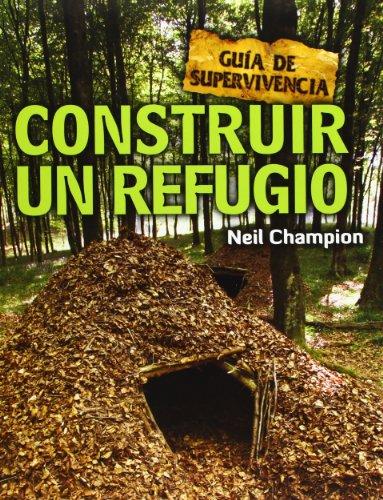 9788415053255: Construir Un Refugio. Guía De Supervivencia (Guia Supervivientes)