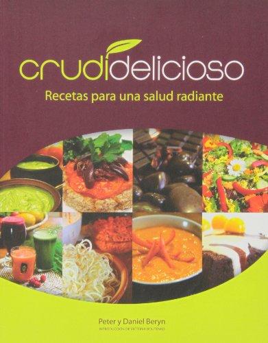 9788415053279: Crudidelicioso. Recetas Para Una Salud Radiante
