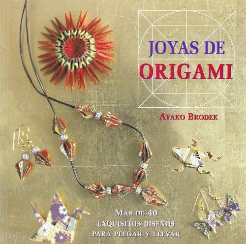9788415053316: Joyas de origami: Más de 40 exquisitos diseños para plegar y llevar