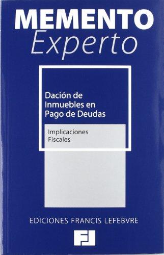 9788415056898: Memento Experto Dación de Inmuebles en Pago de Deudas: Implicaciones Fiscales (Mementos Expertos)