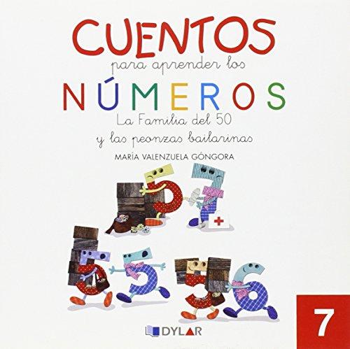 Cuentos para aprender los números: La familia del 50 y las peonzas bailarinas: Valenzuela ...