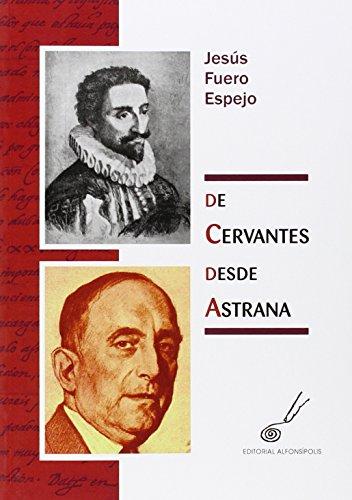 9788415060345: De Cervantes desde Astrana