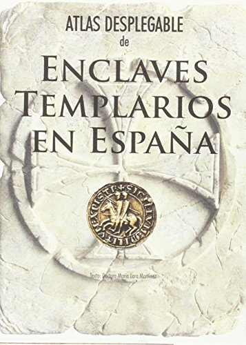 9788415060376: ATLAS DESPLEGABLE DE ENCLAVES TEMPLARIOS EN ESPAÑA