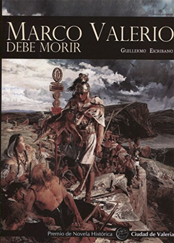 9788415060543: MARCO VALERIO DEBE MORIR