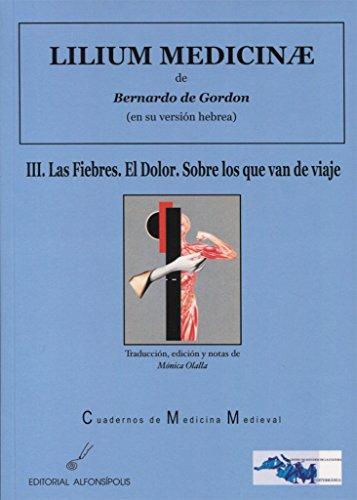 9788415060550: Lilium medicinae III: Las fiebres: el dolor. Sobre los que van de viaje