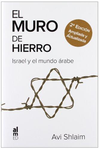 9788415063049: EL MURO DE HIERRO: ISRAEL Y EL MUNDO ÁRABE