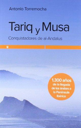 TARIQ Y MUSA: CONQUISTADORES DE AL-ANDALUS (Ultramarina (almed)): TORREMOCHA,ANTONIO