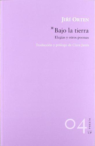 BAJO LA TIERRA (Spanish Edition): Jiri Orten