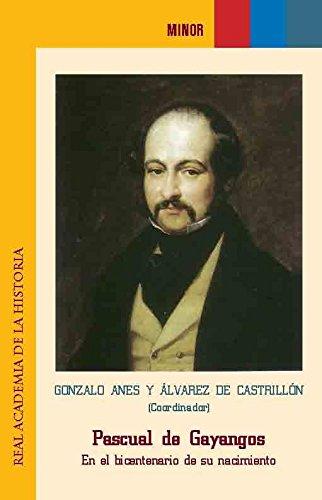 Pascual de Gayangos. En el bicentenario de: Anes y Álvarez