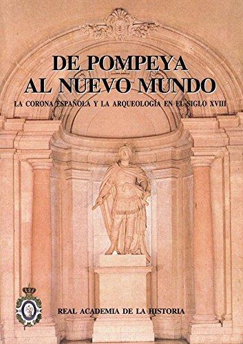 9788415069423: De Pompeya al Nuevo Mundo: : la Corona española y la Arqueología en el siglo XVIII (Antiquaria Hispánica)