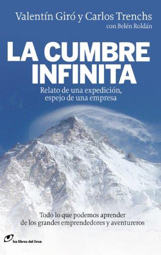 9788415070115: La Cumbre Infinita: Relato de una Expedicion Espejo de una Empres a