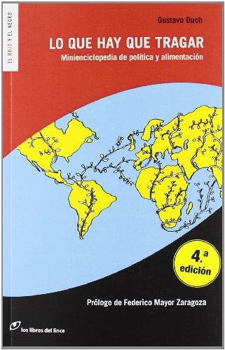 9788415070245: Lo que hay que tragar: Minienciclopedia de política y alimentacion (El rojo y el negro)